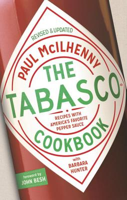 The Tabasco Cookbook By McIlhenny, Paul/ Hunter, Barbara/ Besh, John (FRW)